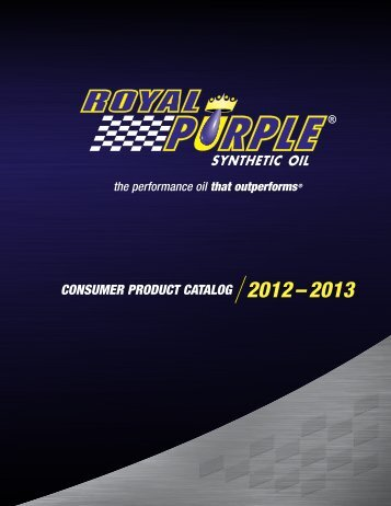 CONSUMER PRODUCT CATALOG 2012 – 2013 - Royal Purple