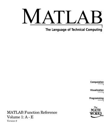MATLAB Function Reference Volume 1: A - E - Bad Request