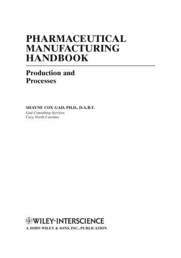 Pharmaceutical Manufacturing Handbook: Production and