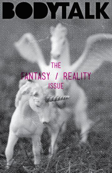 The Fantasy/Reality Issue - BodyTalk Zine