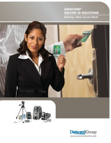 DATACARD® SECURE ID SOLUTIONS - Identification Systems Group