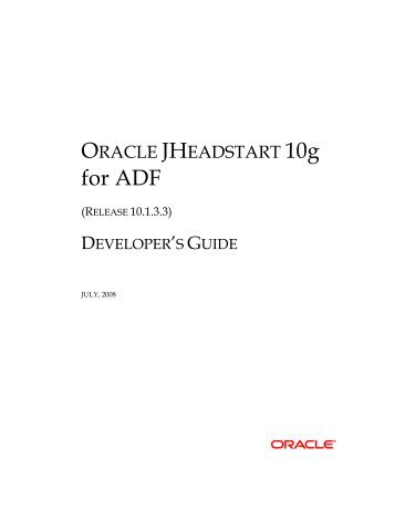 Oracle JHeadstart Developer's Guide - Downloads - Oracle