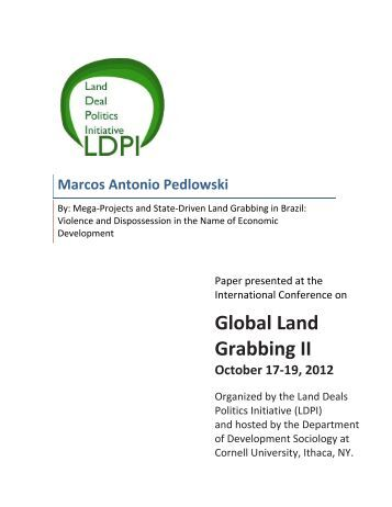 an analysis of global land grabbing Dispossession from land grabs within the case study of mozambique  global  food supply must account for the world's population growth (borras et al 2010)   analysis to paint a more complete picture of the motivations and processes that.