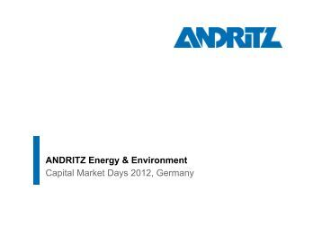 Capital Market Days 2012, Germany ANDRITZ Energy & Environment
