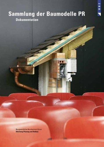 Sammlung der Baumodelle PR - Baugewerbliche Berufsschule Zürich