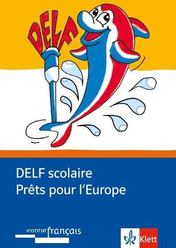 DELF scolaire Prêts pour l'Europe - Ernst Klett Verlag