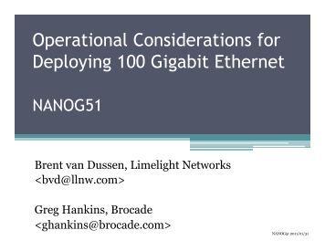 Operational Considerations for Deploying 100 Gigabit ... - nanog