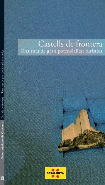 Castells de frontera: una ruta de gran potencialitat turística