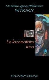La locomotora loca - Maldoror Ediciones