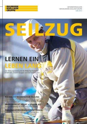 SEILzUG • Juni 2012 - Baumann Koelliker Gruppe