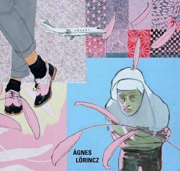 Hinter der Oberfläche - Zu den Werken von Agnes - Agnes Lörincz