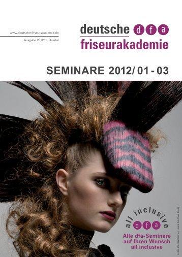 SEMINARE 2012/ 01 - 03 - Deutsche Friseur-Akademie