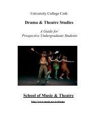 Drama & Theatre Studies School of Music & Theatre - Music at UCC ...