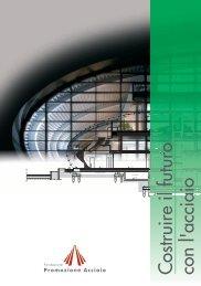 Brochure di Fondazione Promozione Acciaio: Scarica in formato