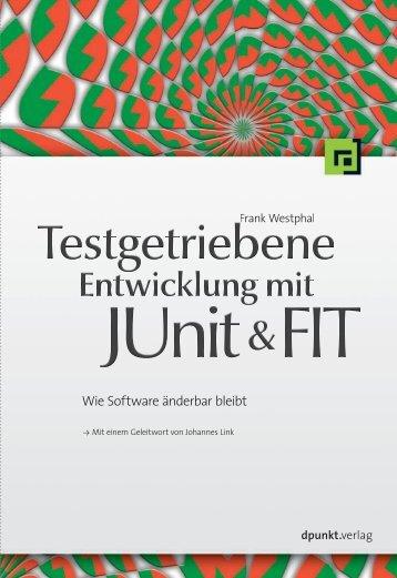 Testgetriebene Entwicklung mit JUnit & FIT (PDF) - Frank Westphal