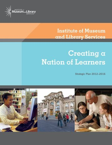 Creating a Nation of Learners - Institute of Museum and Library ...