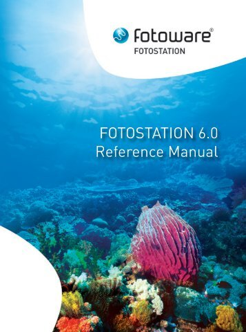 FOTOSTATION 6.0 Reference Manual - FotoWare