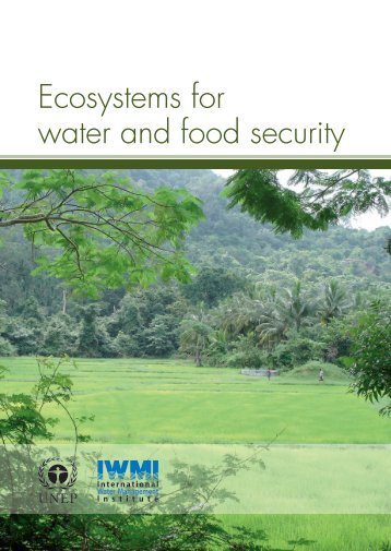 Ecosystems for water and food security - UNEP