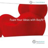Foam Your Ideas with Bayfit® - BaySystems - customized ...