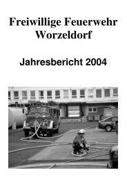 Jahresbericht 2004 - Freiwillige Feuerwehr Worzeldorf