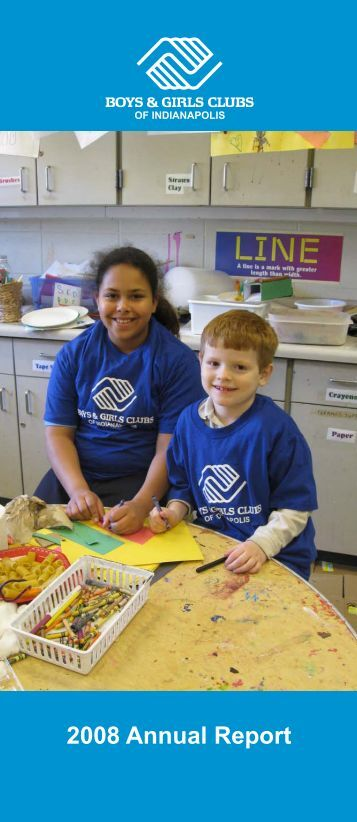 2008 Annual Report - The Boys & Girls Clubs of Indianapolis