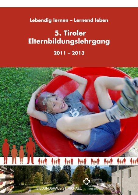 Lebendig lernen – Lernend leben 5. Tiroler Elternbildungslehrgang ...