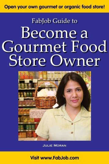 Become a Gourmet Food Store Owner - Fabjob.com