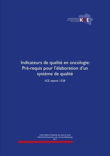 Indicateurs de qualité en oncologie: Pré-requis pour l ... - KCE