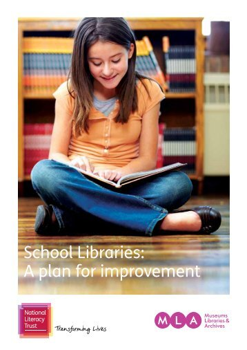 School Libraries: A plan for improvement - National Literacy Trust