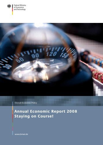 Annual Economic Report 2008 Staying on Course!