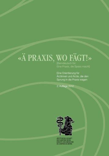 Broschüre «Ä Praxis, wo fägt! - Ärztegesellschaft des Kantons Bern