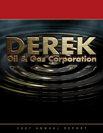 2 0 0 7 A N N U A L R E P O R T - Derek Oil & Gas Corporation