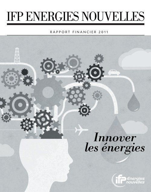 IFPEN - Rapport financier 2011 - IFP Energies nouvelles