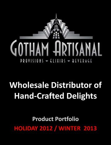 Wholesale Distributor of Hand-Crafted Delights - Gotham Artisanal