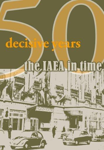 Decisive Years - The IAEA In Time