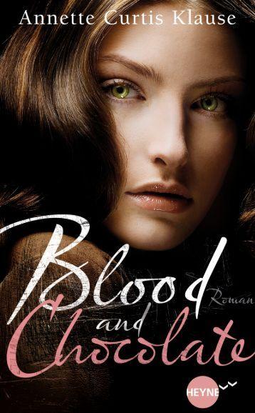 Leseprobe Blood and Chocolate - Heyne fliegt