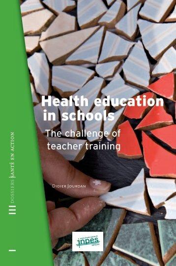 Health education in schools / The challenge of teacher training