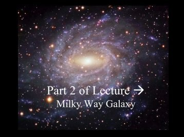 Milky Way Galaxy n- Part 2 of 3