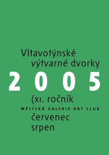 Katalog Vltavotýnských výtvarných dvorků 2005 - Týn nad Vltavou