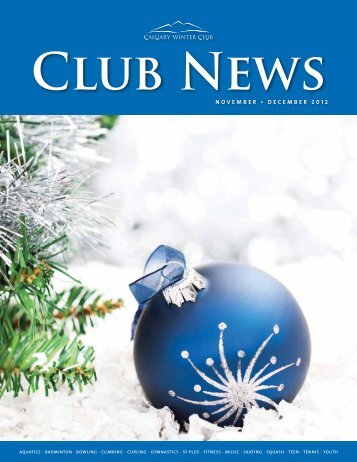 N O V E M B E R • D E C E M B E R 2 0 1 2 - Calgary Winter Club