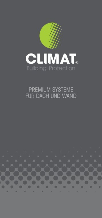 Premium SySteme für Dach unD WanD - Climat