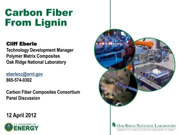 Carbon Fiber From Lignin - Oak Ridge Carbon Fiber Composites ...