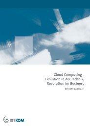Cloud Computing - Evolution in der Technik, Revolution im ... - Bitkom