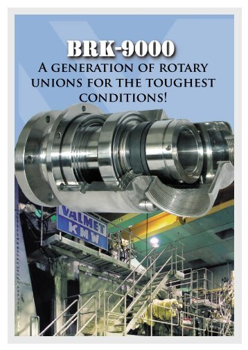 A generation of rotary unions for the toughest conditions!