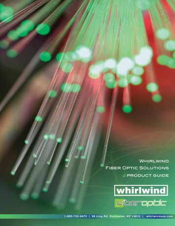 WHIRlwIND FIbER OPTIC SOlUTIONS PRODUCT GUIDE