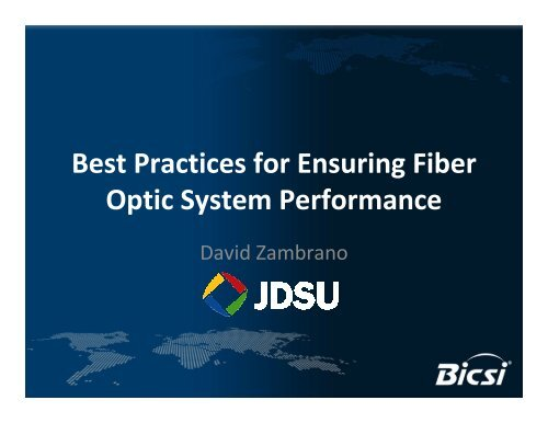 Best Practices for Ensuring Fiber Optic System Performance - Bicsi