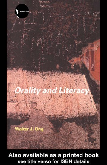 Orality and Literacy: The Technologizing of the Word - Monoskop
