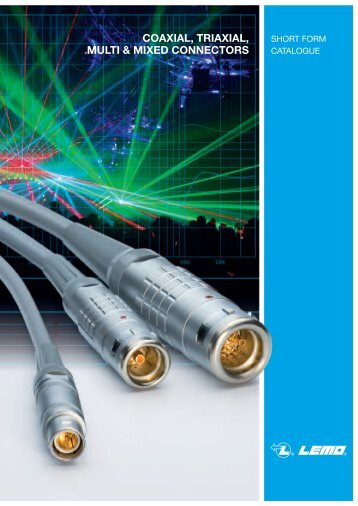 coaxial, triaxial, multi & mixed connectors - Lemo
