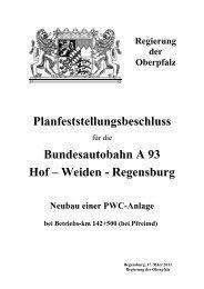 Planfeststellungsbeschluss BAB A 93 Hof - Weiden - Regierung der ...