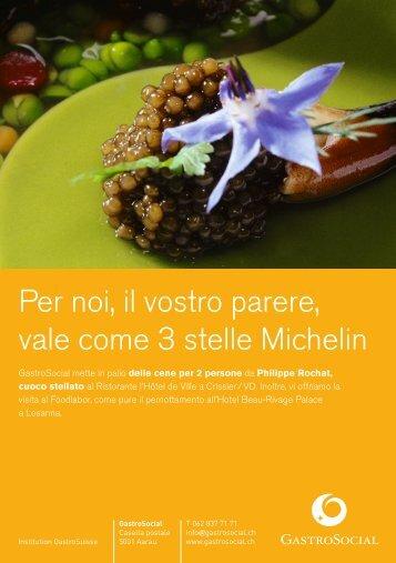 Per noi, il vostro parere, vale come 3 stelle Michelin - Gastrosocial